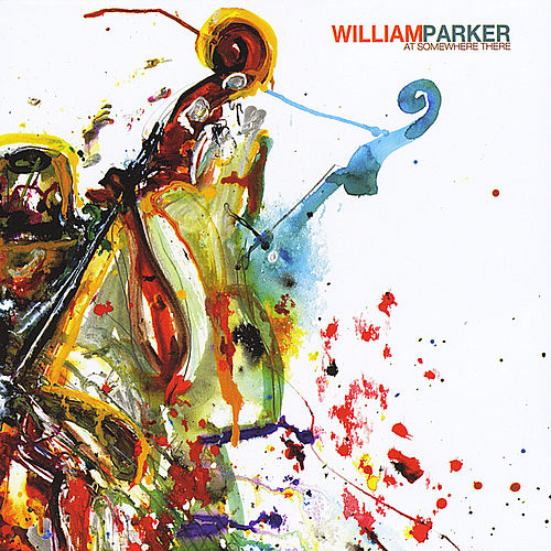 Play & Download At Somewhere There by William Parker | Napster