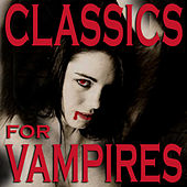 Play & Download Classics for Vampires by Various Artists | Napster