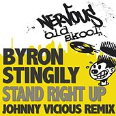 Stand Right Up - The Johnny Vicious Remix by Byron Stingily