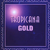 Play & Download Tropicana Gold by Orchestre Tropicana | Napster