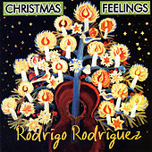 Play & Download Christmas Feelings by Rodrigo Rodriguez | Napster