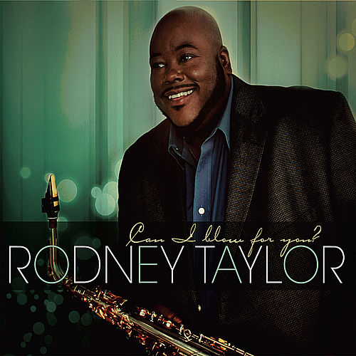 Play & Download Can I Blow For You by Rodney 'RT' Taylor | Napster