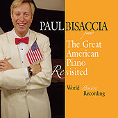 Play & Download Stars and Stripes Forever! The Great American Piano by Paul Bisaccia | Napster