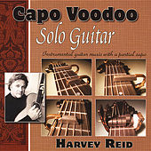 Play & Download Capo Voodoo: Solo Guitar by Harvey Reid | Napster