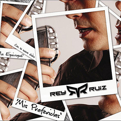 Play & Download Mis preferidas by Rey Ruiz | Napster