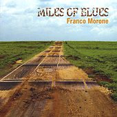 Play & Download Miles of Blues by Franco Morone | Napster