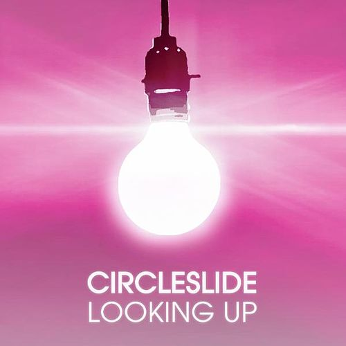 Play & Download Looking Up (Mercy Ministries Mix) - Single by Circleslide | Napster