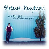 You, Me, and the Christmas Tree - Single by Shaun Ruymen