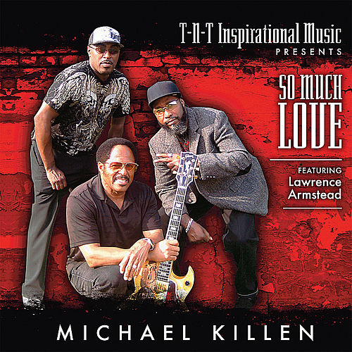 So Much Love by Michael Killen