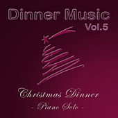 Dinnermusic Vol.5 Christmas Dinner by Dinner Music