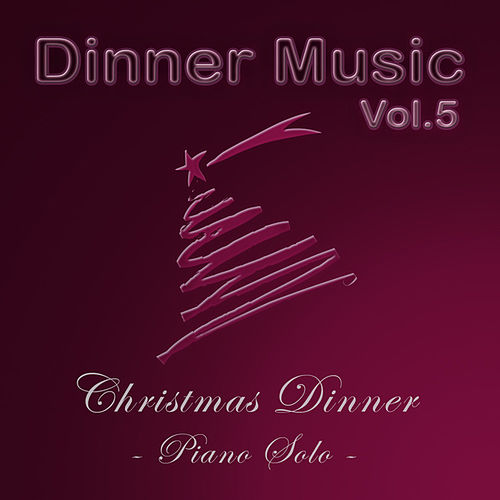 Play & Download Dinnermusic Vol.5 Christmas Dinner by Dinner Music | Napster