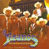 Play & Download Pa' Que Son Pasiones by Los Tiranos Del Norte | Napster