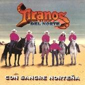 Play & Download Con Sangre Nortena by Los Tiranos Del Norte | Napster