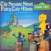 Sesame Street: The Sesame Street Fairy Tale Album by Various Artists