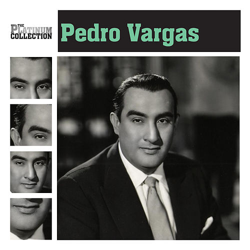 Play & Download The Platinum Collection by Pedro Vargas | Napster
