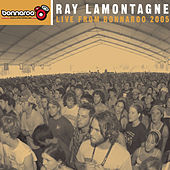 Live From Bonaroo 2005 by Ray LaMontagne
