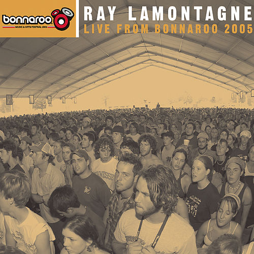 Play & Download Live From Bonaroo 2005 by Ray LaMontagne | Napster