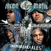 Play & Download Da Unbreakables (Explicit Version) by Three 6 Mafia | Napster