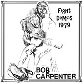 Eight Demos 1979 by Bob Carpenter