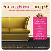 Play & Download Relaxing Bossa Lounge 5 by Various Artists | Napster