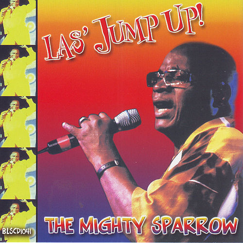 Las Jump Up! by The Mighty Sparrow