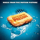 Play & Download Let's Go To Prison (Music From The Motion Picture) by Various Artists | Napster