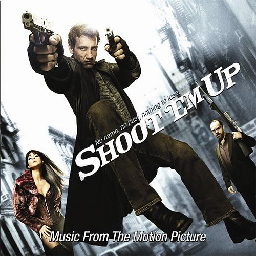 Play & Download Shoot 'Em Up (Music From The Motion Picture) by Various Artists | Napster