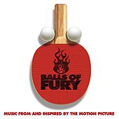 Play & Download Balls Of Fury (Music From And Inspired By The Motion Picture) by Various Artists | Napster