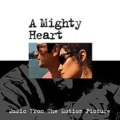 Play & Download A Mighty Heart (Music From The Motion Picture) by Various Artists | Napster