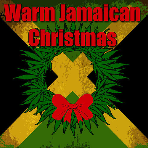 Play & Download Warm Jamaican Christmas by Various Artists | Napster