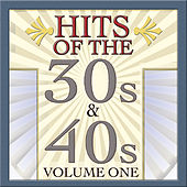 Hits Of The 30s & 40s Vol 1 by Various Artists