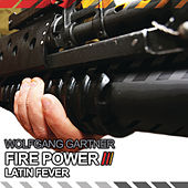 Fire Power / Latin Fever by Wolfgang Gartner