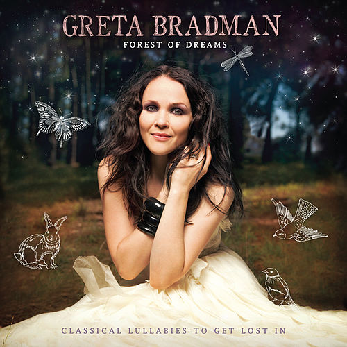 Play & Download Forest Of Dreams: Classical Lullabies To Get Lost In by Greta Bradman | Napster