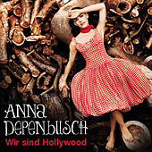 Play & Download Wir sind Hollywood by Anna Depenbusch | Napster
