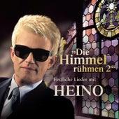 Play & Download Die Himmel rühmen 2 - Festliche Lieder mit Heino by Heino | Napster