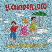 Play & Download Quiero Aprender De Ti by El Canto Del Loco | Napster