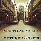 Play & Download Spiritual Music - Southern Gospel by Various Artists | Napster