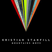 Play & Download Mountains Move by Kristian Stanfill | Napster