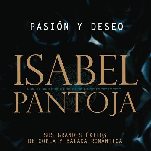 Pasion Y Deseo (Sus Grandes Exitos De La Copla Y De La Balada Romantica) by Isabel Pantoja