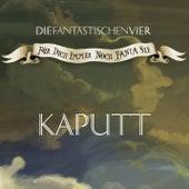 Kaputt by Die Fantastischen Vier
