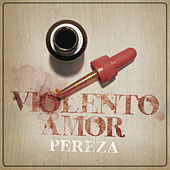 Play & Download Violento Amor by Pereza | Napster