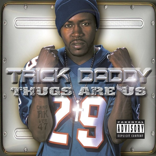 Thugs Are Us by Trick Daddy