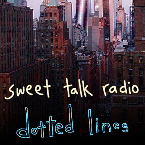 Play & Download Dotted Lines by Sweet Talk Radio | Napster
