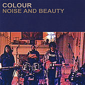 Noise and Beauty by The Colour