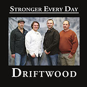 Stronger Every Day by Driftwood