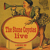 Play & Download The Stone Coyotes Live by The Stone Coyotes | Napster