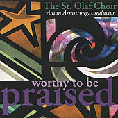Play & Download Worthy to be Praised by The St. Olaf Choir | Napster
