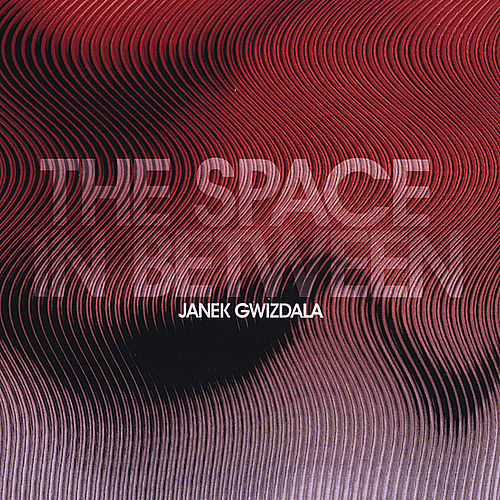 Play & Download The Space In Between by Janek Gwizdala | Napster