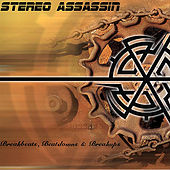Play & Download Breakbeats, Beatdowns & Breakups by Stereo Assassin | Napster