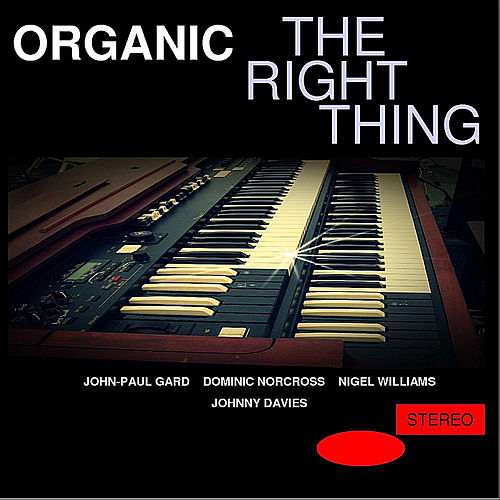 Play & Download The Right Thing by Organic | Napster